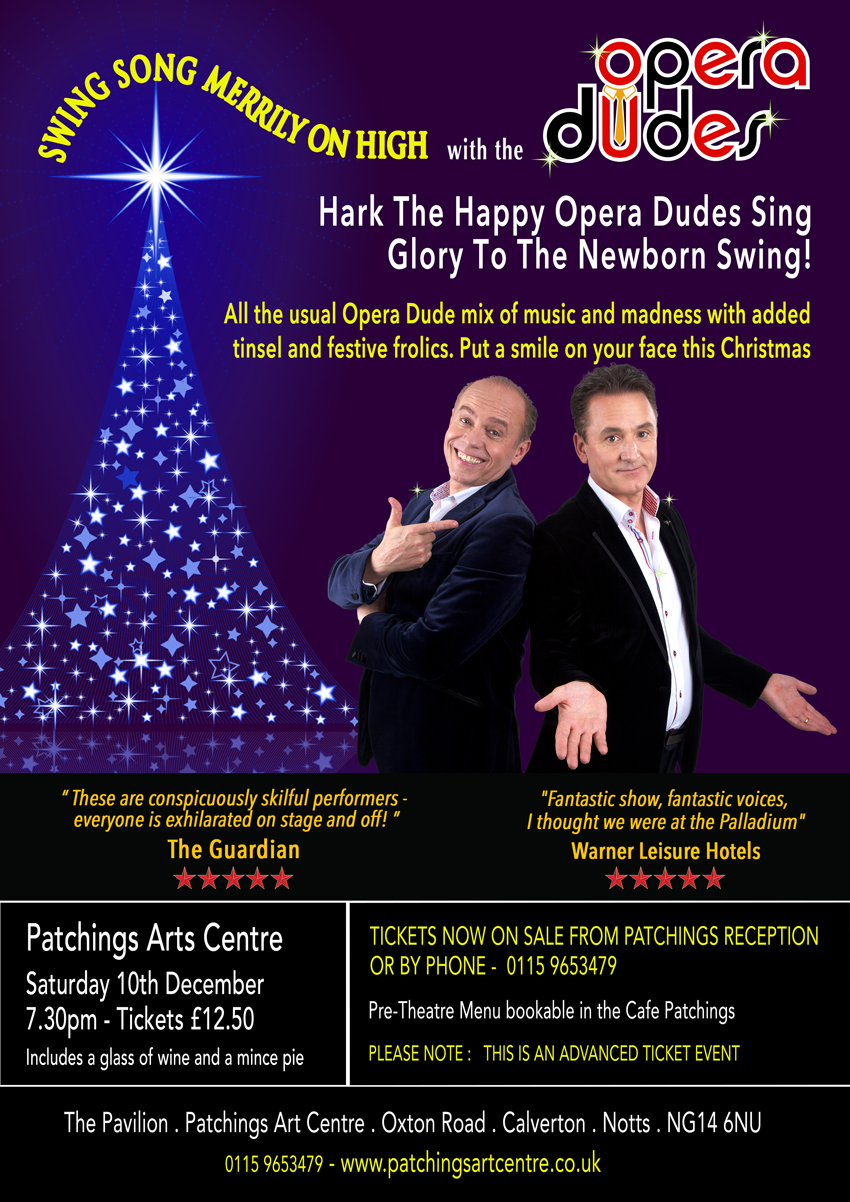 Opera Dudes Christmas 2016 at Patchings arts centre Nottingham